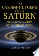 The Cassini-Huygens Visit To Saturn : launched to the outer solar system....