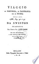 Viaggio In Norvegia  In Danimarca Ed In Russia Negli Anni 1788  89  90 e 91   Tradotto Dal Conte Cav  Luigi Bossi   con note del medesimo  e con tavole in rame colorate