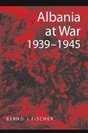 Albania at War  1939 1945