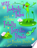 More Tadpole Tales and Other Totally Terrific Treats for Readers Theatre