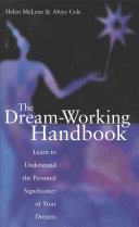 Dream Working Handbook : your dreams and use insights...