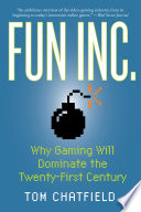 Fun Inc.: Why Gaming Will Dominate the Twenty-First Century Beginning To Today S Immersive Online