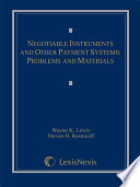 Negotiable Instruments and Other Payment Systems  Problems and Materials