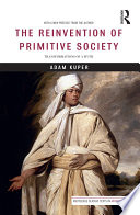 The Reinvention of Primitive Society