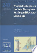 Waves and Oscillations in the Solar Atmosphere (IAU S247)