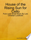 download ebook house of the rising sun for cello - pure lead sheet music by lars christian lundholm pdf epub