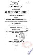 Catalogue d'une collection de très-beaux livres anciens et modernes, provenant du cabinet de M. le baron Henri de L.***...