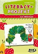 Literacy Projekt zum Bilderbuch  Die kleine Raupe Nimmersatt