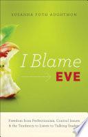 I Blame Eve