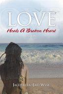 Love Heals A Broken Heart (Trust Me) : their five year old son, seth....