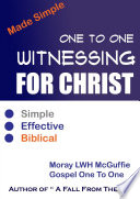 One To One Witnessing For Christ    Made Simple