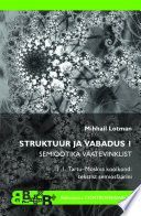 Struktuur ja vabadus I: Semiootika vaatevinklist