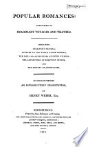 Popular romances: consisting of imaginary voyages and travel. ... To which is prefixed an introductory dissertation, by Henry Weber, Esq