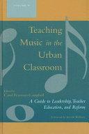 Teaching Music in the Urban Classroom  Volume II