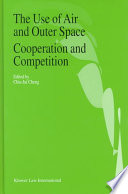 The Use of Air and Outer Space Cooperation and Competition