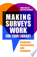 Making Surveys Work For Your Library Guidance Instructions And Examples