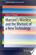 Marconi s Wireless and the Rhetoric of a New Technology