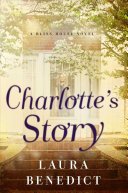 Charlotte's Story: A Bliss House Novel by Laura Benedict