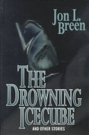 The Drowning Icecube And Other Stories : sebastian grady, the author, a librarian, presents a...