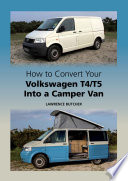How To Convert Your Volkswagen T4 T5 Into A Camper Van