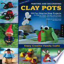 Painting And Decorating Clay Pots Revised Edition