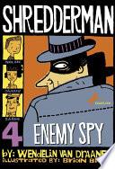 Shredderman  Enemy Spy