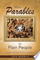 More Parables for Plain People Follows In The Same Vein As Jack Worrill S