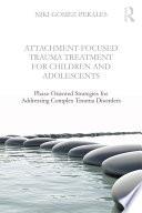 Attachment Focused Trauma Treatment For Children And Adolescents