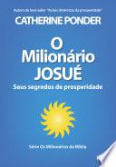 O milionário Josué E A Prosperidade Podem Ser Alcancadas Mesmo Quando