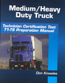 Medium Heavy Duty Truck Technician Certification Test Preparation Manual
