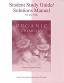 Student Study Guide Solutions Manual for Use with Organic Chemistry