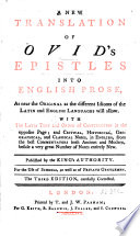 A New Translation of Ovid's Epistles Into English Prose... with the Latin Text and Order of Construction... and Critical, Historical, Geographical Notes, in English