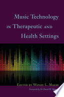 Music Technology In Therapeutic And Health Settings : therapy practice that uses electronic music technologies in...