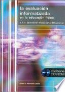 EVALUACI  N INFORMATIZADA EN LA EDUCACI  N F  SICA LA  Libro CD