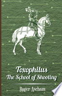 Toxophilus  The School of Shooting  History of Archery Series