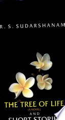 The Tree of Life  a Novel  and Short Stories