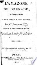 L Amazone de Grenade  m  lodrame en trois actes     Par Mme Barthelmy  sic  H     i e  Marie Ad  le Barth  lemy Hadot   etc