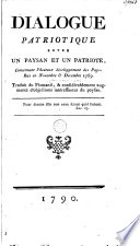 Dialogue patriotique entre un paysan et un patriote, concernant l'heureux développement des Pays-Bas en novembre & decembre 1789