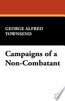 Campaigns of a Non Combatant