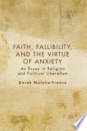 Faith  Fallibility  and the Virtue of Anxiety