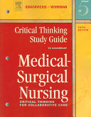 Critical Thinking Study Guide to Accompany Medical surgical Nursing