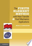 The finite element method with heat transfer and fluid mechanics applications / Erian A. Baskharone.