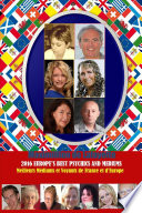2016 Europe S Best Psychics And Mediums Meilleurs Voyants Et M Diums De France Et D Europe book