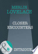 Closer Encounters  Mills   Boon Intrigue   Code Name  Danger  Book 10