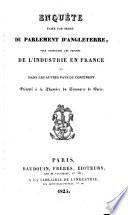 Enquete faite par ordre du parlament d'Angleterre, pour constater les progres de l'industrie en France et dans les autres pays du Continent (trad. par Maiseau)