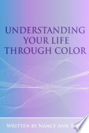 Ebook Understanding Your Life Through Color Epub Nancy Ann Tappe Apps Read Mobile