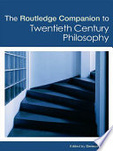 The Routledge Companion to Twentieth Century Philosophy
