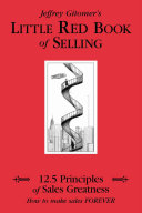 Jeffrey Gitomer S Little Red Book Of Selling