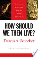 How Should We Then Live   L Abri 50th Anniversary Edition