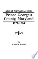 Index of Marriage Licenses  Prince George s County  Maryland 1777 1886